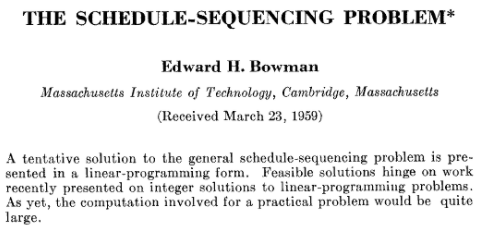 Bowman, Edward H. 1959 The Schedule-Sequencing problem