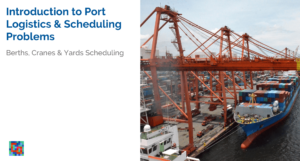 Read more about the article Introduction to Port Logistics and Scheduling Problems