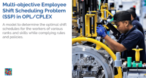 Read more about the article Multi-objective Employee Shift Scheduling Problem in OPL/CPLEX