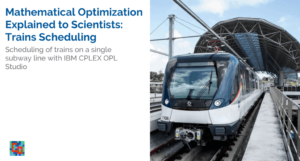 Read more about the article Mathematical Optimization Explained to Scientists: Scheduling of a Subway Line