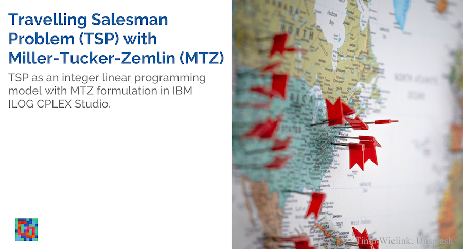 Read more about the article Traveling Salesman Problem (TSP) with Miller-Tucker-Zemlin (MTZ) in CPLEX/OPL