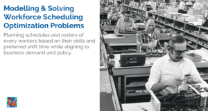 Read more about the article Modelling and Solving Workforce Scheduling Optimization Problems